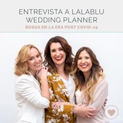 Entrevista a LalaBlu Wedding Planner: Bodas en la era post Covid-19