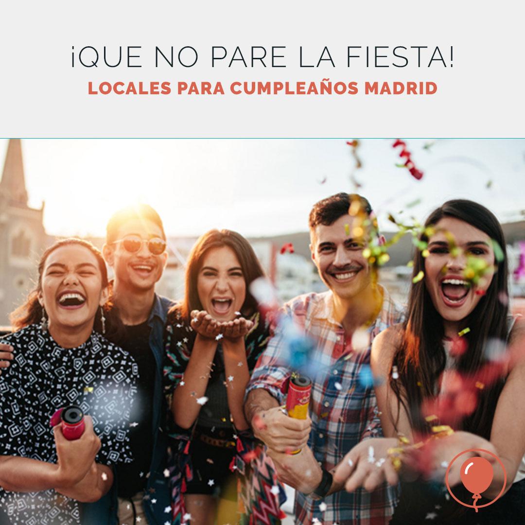 Los mejores locales para celebrar un cumpleaños en Madrid