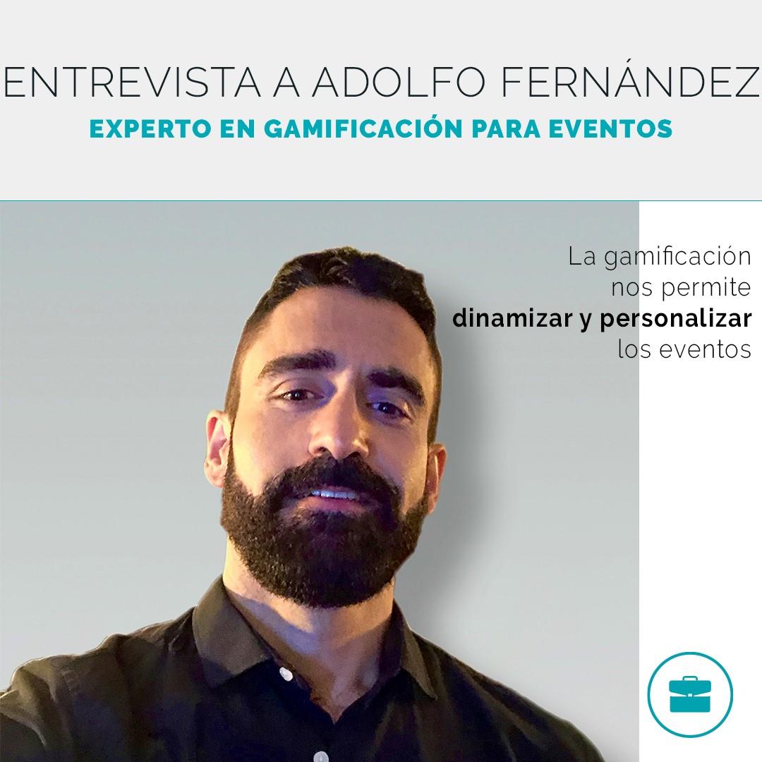 Entrevista a Adolfo Fernández: experto en Gamificación para eventos