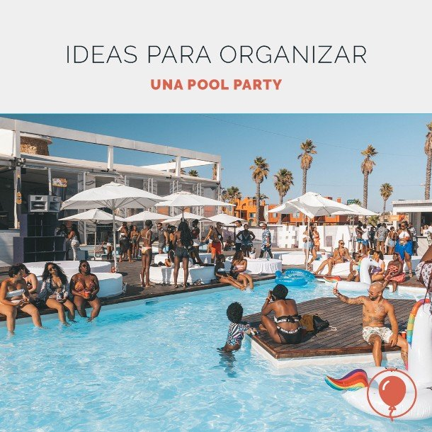 Cómo organizar una pool party impresio