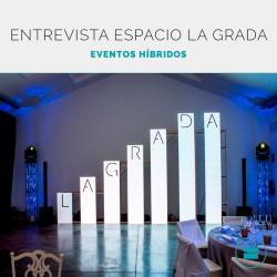 Entrevista al Espacio La Grada. Eventos Híbridos