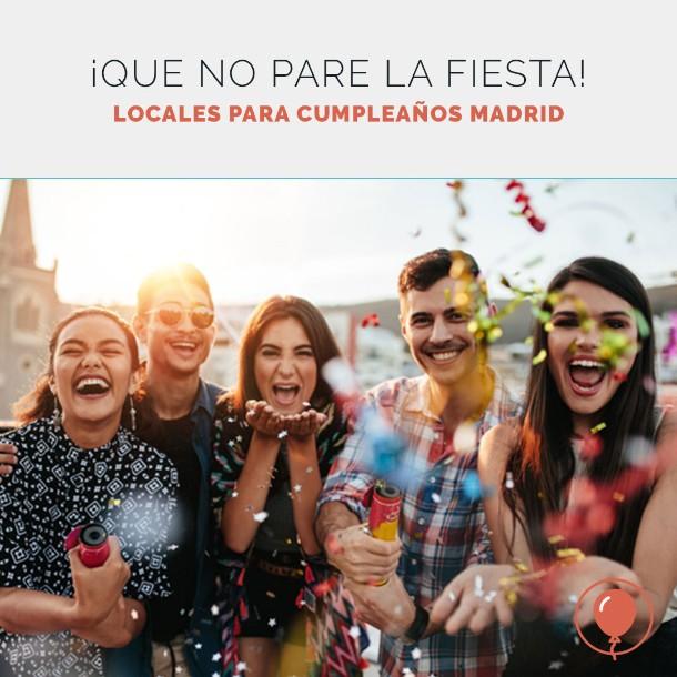 Los mejores locales para cumpleaños en Madrid