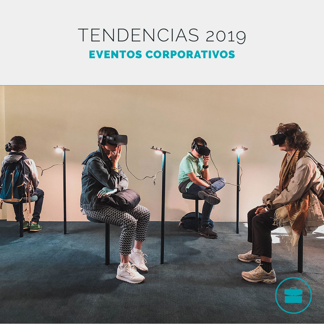 Cuáles son las tendencias en eventos de empresa para 2019