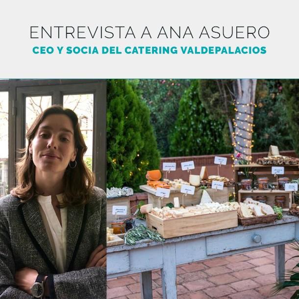 Ana Asuero, Socia y CEO del Catering Valdepal