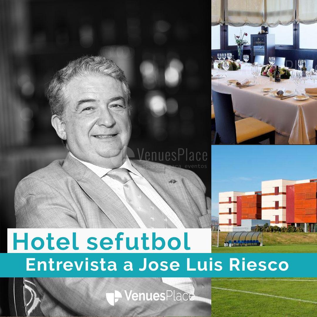 Entrevista a José Luis Riesco, director del Hotel Sefutbol